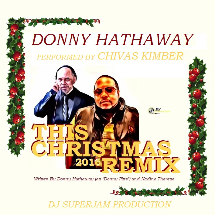 Donny Hathaway This Christmas.Donny Hathaway This Christmas Performed By Chivas Kimber